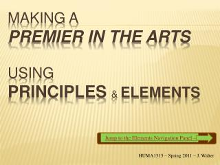 Making a Premier IN the Arts Using Principles  &  Elements