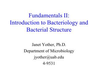 Fundamentals II: Introduction to Bacteriology and Bacterial Structure