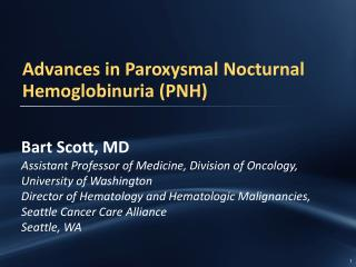 Advances in Paroxysmal Nocturnal  Hemoglobinuria  (PNH)