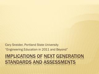 Implications  of Next Generation Standards and assessments