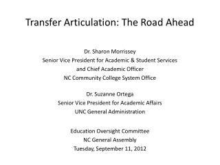 Transfer Articulation: The Road Ahead  Dr. Sharon Morrissey Senior Vice President for Academic & Student  Services and
