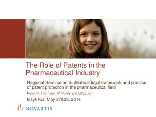 The  Role of  Patents in  the Pharmaceutical Industry