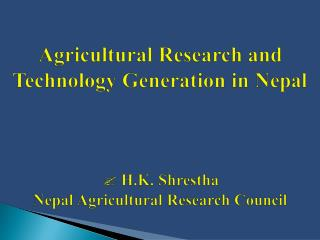 Agricultural Research and Technology Generation in Nepal