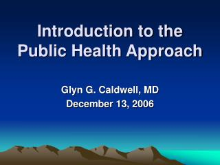 Introduction to the Public Health Approach