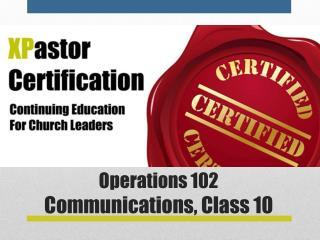 Operations 102 Communications, Class 10