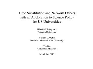 Time Substitution and Network Effects  with an Application to Science Policy  for US Universities Hirofumi  Fukuyama Fu