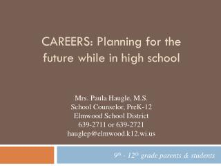 Careers:  Planning for the future while in high school