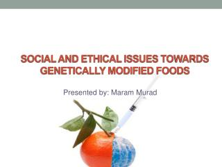 Social and Ethical Issues Towards Genetically Modified Foods