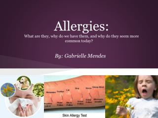 Allergies: What are they, why do we have them, and why do they seem more common today?