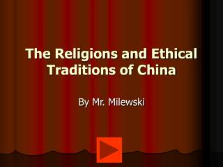 The Religions and Ethical Traditions of China