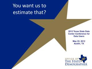You want us to estimate that?