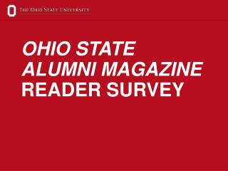 OHIO STATE  ALUMNI MAGAZINE  READER SURVEY