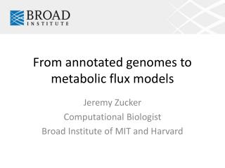 From annotated genomes to metabolic flux models