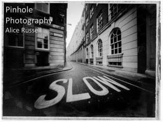 Pinhole  Photography Alice Russell