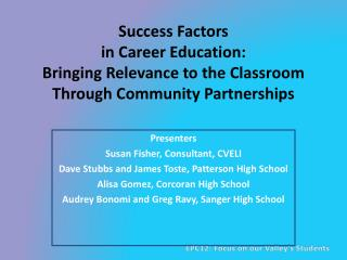 Success Factors in Career Education:  Bringing Relevance to the Classroom Through Community Partnerships