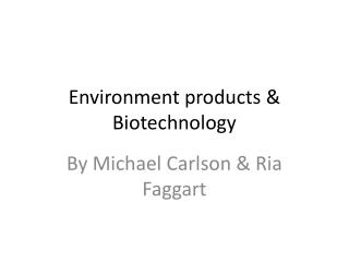 Environment products & Biotechnology
