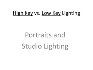High Key  vs.  Low Key  Lighting