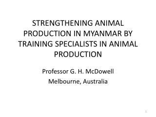 STRENGTHENING ANIMAL PRODUCTION IN MYANMAR BY TRAINING SPECIALISTS IN ANIMAL  PRODUCTION