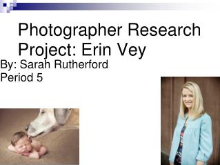 Photographer Research Project: Erin Vey