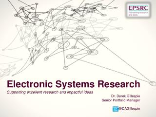 Electronic Systems Research Supporting excellent research and impactful ideas