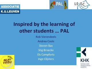 Inspired by the learning of    other students … PAL