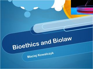Bioethics  and  Biolaw