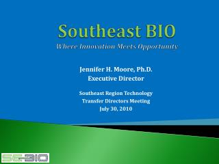 Southeast BIO Where Innovation Meets Opportunity
