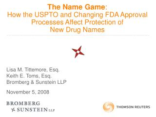 The Name Game : How the USPTO and Changing FDA Approval Processes Affect Protection of New Drug Names
