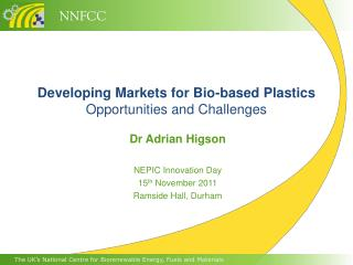 Developing Markets for Bio-based Plastics Opportunities and Challenges