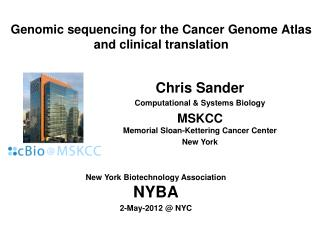 Genomic sequencing for the Cancer Genome Atlas  and clinical translation
