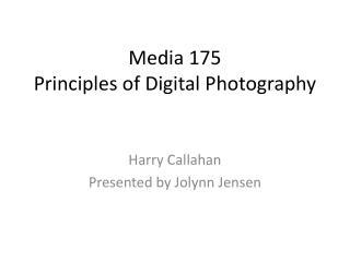 Media 175 Principles of Digital Photography