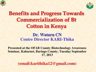 Benefits and Progress Towards Commercialization of Bt Cotton in Kenya