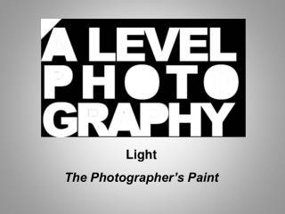 Light The Photographer's Paint