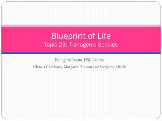 Blueprint of Life Topic 23: Transgenic Species