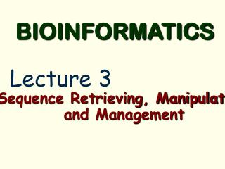 Sequence Retrieving, Manipulation  and Management