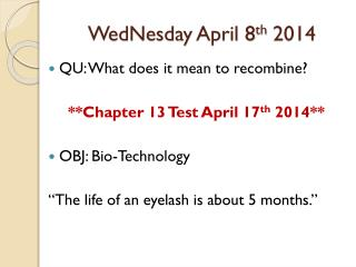 WedNesday  April 8 th  2014