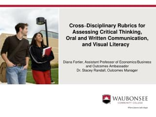 Cross – Disciplinary Rubrics for Assessing Critical Thinking,  Oral  and Written Communication, and Visual Literacy