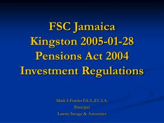 fsc jamaica kingston 2005-01-28 pensions act 2004 investment regulations
