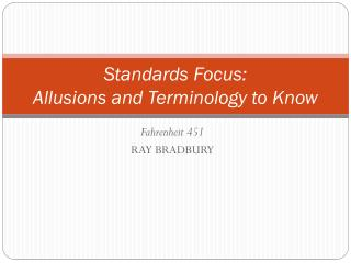 Standards Focus:  Allusions and Terminology to Know
