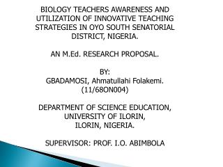 BIOLOGY TEACHERS AWARENESS AND UTILIZATION OF INNOVATIVE TEACHING STRATEGIES IN OYO SOUTH SENATORIAL DISTRICT, NIGERIA.