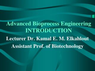 Advanced Bioprocess Engineering INTRODUCTION