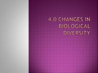 4.0 Changes in biological diversity