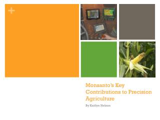 Monsanto's Key Contributions to Precision Agriculture