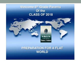 Welcome 8 th Grade Parents Of the CLASS OF 2018
