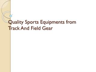quality sports equipments from track and field gear