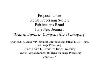 Proposal to the  Signal Processing Society  Publications Board for a New Journal: Transactions in Computational Imaging