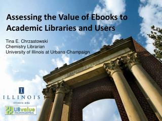 Assessing the Value of Ebooks to Academic Libraries and Users