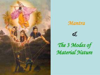 Mantra & The 3 Modes of Material Nature
