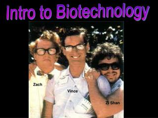 Intro to Biotechnology