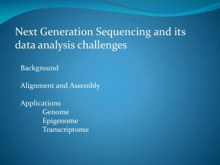 Next Generation Sequencing and its data analysis challenges